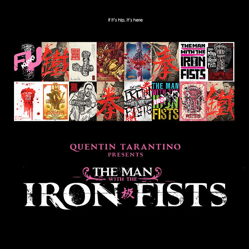 Artist designed posters for Quentin Tarantino's The Man with the Iron Fists