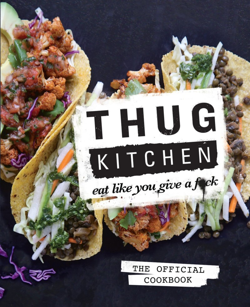 The Thug Kitchen Cookbook and its No F*cking Bullshit