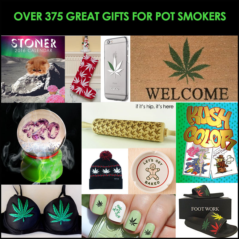 over 375 great gifts for pot smokers