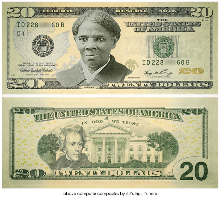 new harriet tubman 20$ note , front and back by if it's hip, it's here