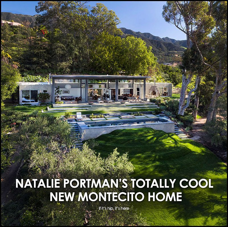 Natalie Portman S Totally Cool New Montecito Home 30 Photos If It S Hip It S Here
