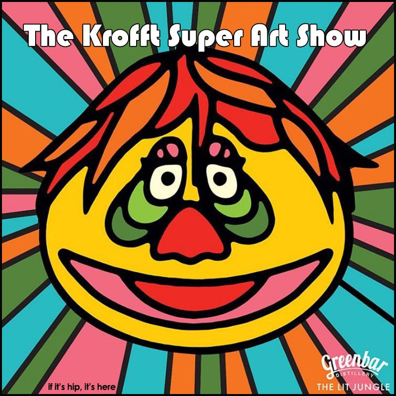 Krofft super art show at la la land gallery on if it 39 s hip for Craft shows louisiana 2017