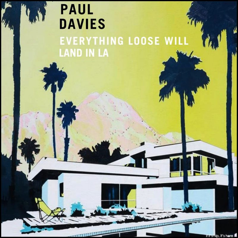 Paul Davies Everything Loose Will Land In LA