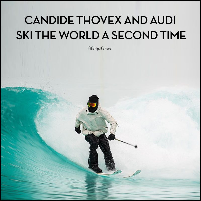 candide thovex and audi ski the world a second time. Black Bedroom Furniture Sets. Home Design Ideas