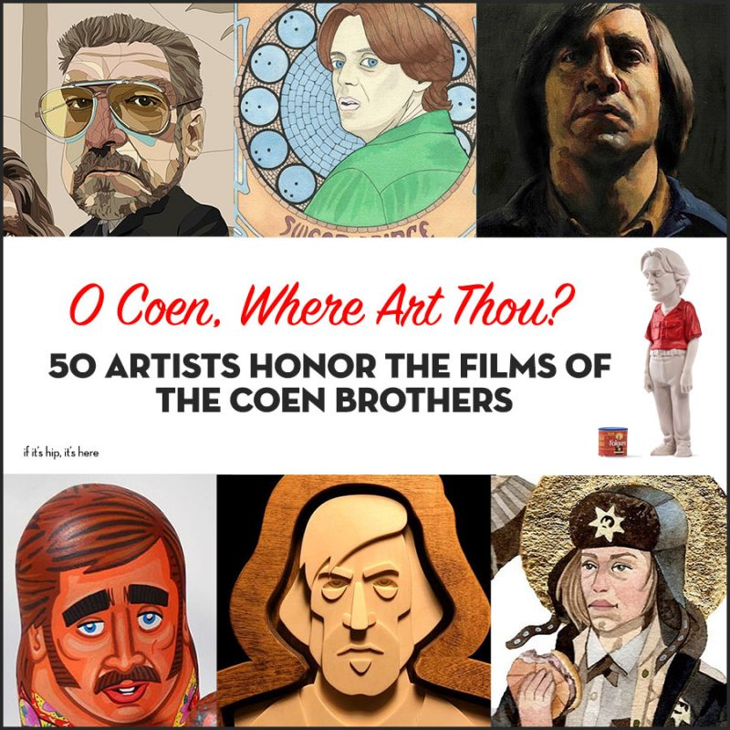 Artists Honor The Films of The Coen Brothers