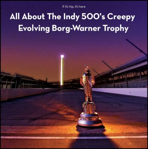 Read more about the article All About The Indy 500's Creepy Evolving Borg-Warner Trophy