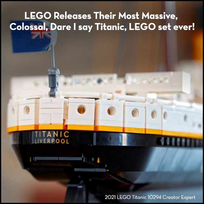 Read more about the article LEGO Releases Their Most Massive, Colossal, Dare I say Titanic, LEGO set ever.