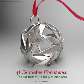 A Cannabis Christmas: The 40 Best Gifts For Pot Smokers